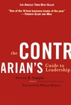 The Contrarian\'s Guide to Leadership